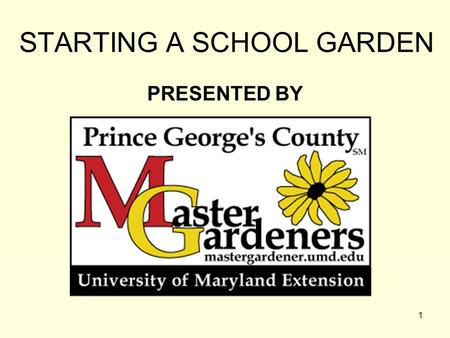 STARTING A SCHOOL GARDEN PRESENTED BY 1. 2 STARTING A SCHOOL GARDEN 3.