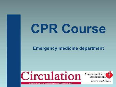 CPR Course Emergency medicine department. OBJECTIVES At the end of this course participants should be able to demonstrate: –How to assess the collapsed.