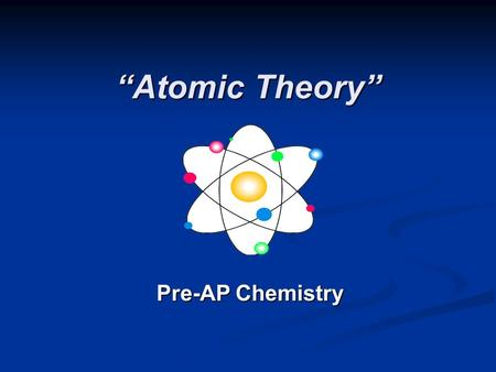 """Atomic Theory"" Pre-AP Chemistry. Defining the Atom The Greek philosopher Democritus (460 B.C. – 370 B.C.) was among the first to suggest the existence."