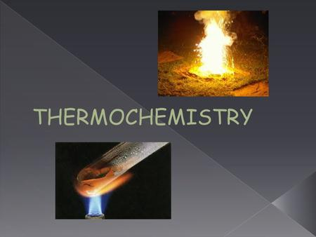 THERMOCHEMISTRY. Law of conservation of energy Energy can be neither created or destroyed but can be converted from one form to another. Energy in = Energy.