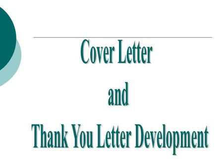 Formatting the letter o Use 11 – 12 font Arial or -Times New Roman is best o Center the letter on the page o Different formats can be used (play it safe-stick.