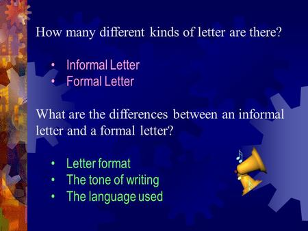 How many different kinds of letter are there? Informal Letter Formal Letter What are the differences between an informal letter and a formal letter? Letter.