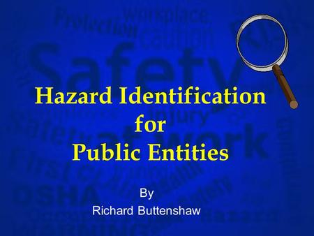 Hazard Identification for Public Entities By Richard Buttenshaw.
