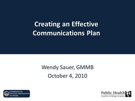 Wendy Sauer, GMMB October 4, 2010 Creating an Effective Communications Plan.
