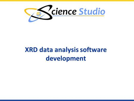 XRD data analysis software development. Outline  Background  Reasons for change  Conversion challenges  Status 2.