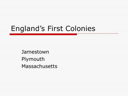 England's First Colonies Jamestown Plymouth Massachusetts.