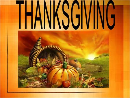 INTRODUCTION TO THANKSGIVING Thanksgiving Day is a holiday celebrated in November. It is a federal holiday, so schools, banks, post offices, and government.