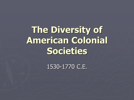the diversity of american colonial societies Diversity and competition in colonial society - religious strife and social upheavals 1680-1750 - exploring american histories, volume 1: to 1877.