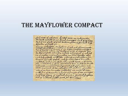 The Mayflower compact. How did the Mayflower Compact establish the idea of self government in the United States? Do Now: Copy Vocabulary Mayflower Compact-