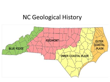 NC Geological History. Bubble Map You need to make a bubble map using the information provided about North Carolina's geological history. Be sure to include.