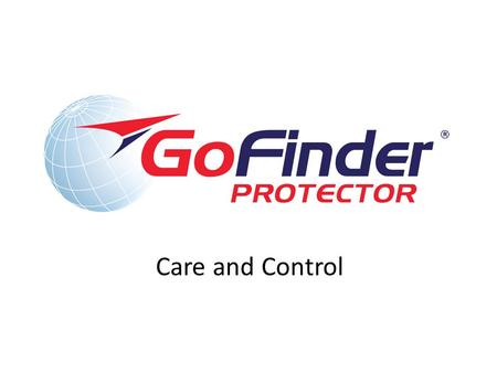 Care and Control. GOFINDER Protector GPRS+GPS: Lone worker, personal, professional safety & Elderly care Easy to use Emergency button Simple Graphical.