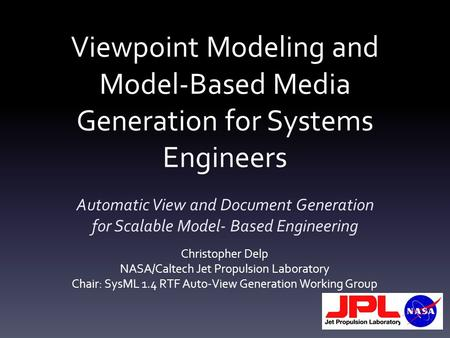 Viewpoint Modeling and Model-Based Media Generation for Systems Engineers Automatic View and Document Generation for Scalable Model- Based Engineering.