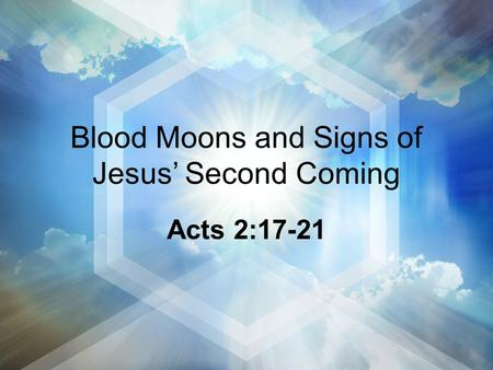 Blood Moons and Signs of Jesus' Second Coming Acts 2:17-21.