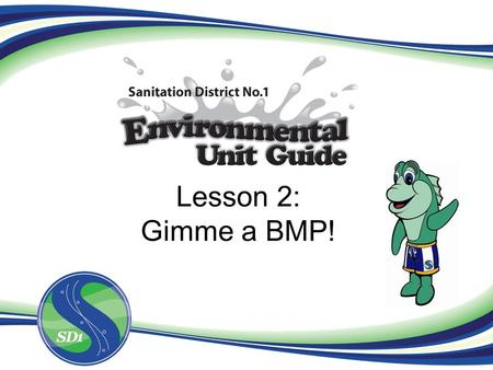 Lesson 2: Gimme a BMP!. Best Management Practices (BMPs) BMPs are ways to reduce the amount of water pollution caused by storm water runoff. -Rules put.