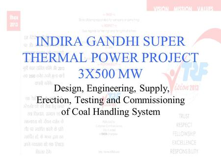 INDIRA GANDHI SUPER THERMAL POWER PROJECT 3X500 MW Design, Engineering, Supply, Erection, Testing and Commissioning of Coal Handling System.