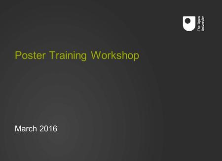 Poster Training Workshop March 2016. Research Career Development Institute of Educational Technology (IET) The Open University Walton Hall Milton Keynes.