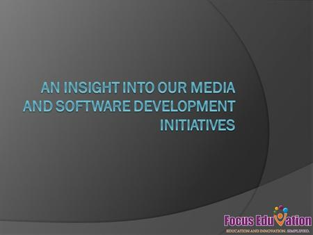 Our media development capabilities can be classified under the following heads: 1.Interactive Simulations 2.Game-based and Project-based Learning Modules.