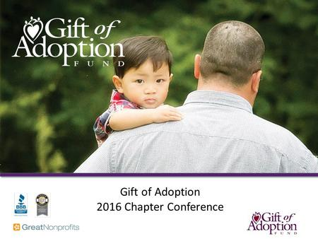 1 Gift of Adoption 2016 Chapter Conference. Gather for the Gift Video Djino and Benedicte Video.