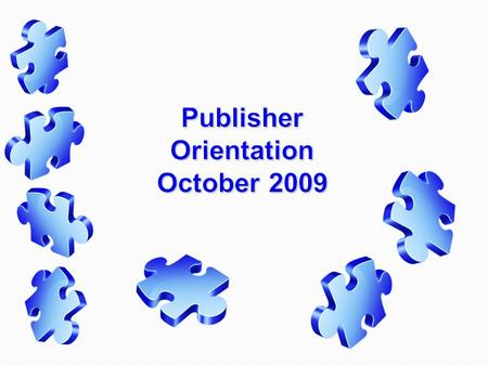 Publisher Orientation October 2009.  State Board of Education Adoption Process  Open-Source Textbooks ◦ University Developed ◦ State Developed  Commissioner's.