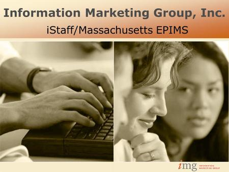 Information Marketing Group, Inc. iStaff/Massachusetts EPIMS.