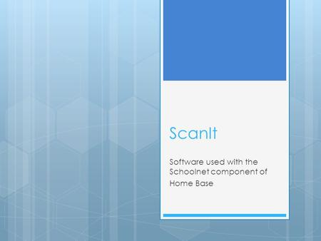 ScanIt Software used with the Schoolnet component of Home Base.