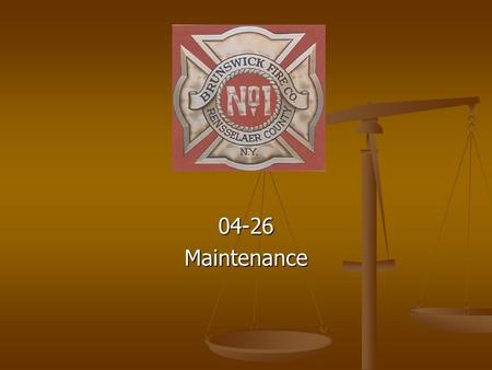04-26Maintenance. 04-26 Maintenance Guidelines The primary purpose of this guideline is to make sure all Firematic apparatus and equipment are fire ready.