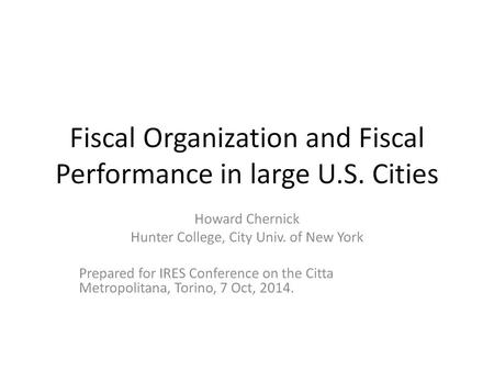 Fiscal Organization of Metropolitan Areas in the U.S. In general, highly fragmented School districts, municipalities, special districts, counties,