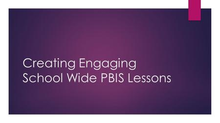 Creating Engaging School Wide PBIS Lessons. Introduction  Becca Rackley  School Wide PBIS Coach  Former Tier 2 Coach  Summerour Middle School, Gwinnett.