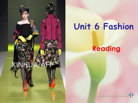 Unit 6 Fashion Reading model beautiful nice cool smart modern fashionable give a fashion show.