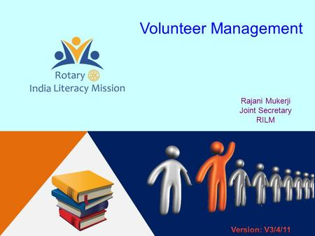 Volunteer Management Rajani Mukerji Joint Secretary RILM.