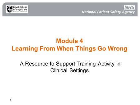 1 Module 4 Learning From When Things Go Wrong A Resource to Support Training Activity in Clinical Settings.