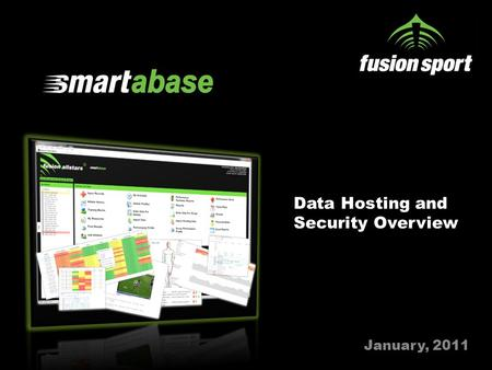 Data Hosting and Security Overview January, 2011.