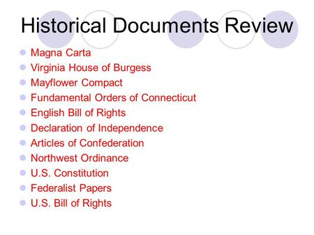 Historical Documents Review Magna Carta Virginia House of Burgess Mayflower Compact Fundamental Orders of Connecticut English Bill of Rights Declaration.