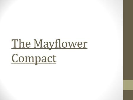 The Mayflower Compact. 3 Influences The US Constitution was influenced by three major documents 1.Magna Carta 2.The English Bill of Rights 3.The Mayflower.