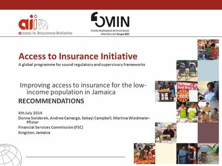 Access to Insurance Initiative A global programme for sound regulatory and supervisory frameworks Improving access to insurance for the low- income population.