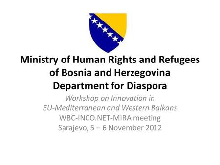 Ministry of Human Rights and Refugees of Bosnia and Herzegovina Department for Diaspora Workshop on Innovation in EU-Mediterranean and Western Balkans.