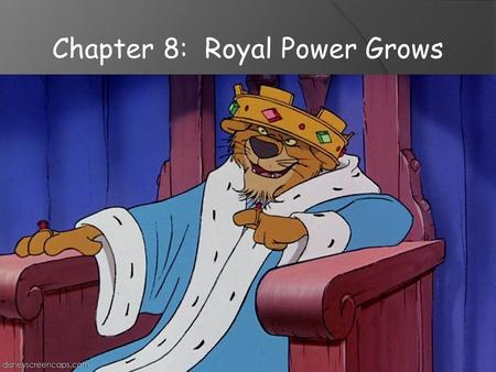 Chapter 8: Royal Power Grows. Warm Up ( April 8)  What are 4 qualities that make a medieval king good?