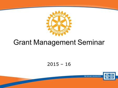Future Vision Plan Update Grant Management Seminar 2015 – 16.