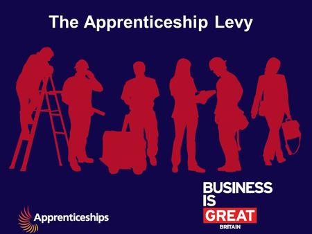 The Apprenticeship Levy. The Levy is part of a broader programme of reforms The government is committed to significantly increasing the quantity and quality.