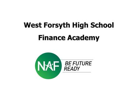 Chool West Forsyth High School Finance Academy. Internship Timeline: Spring Semester DateTask Winter Students/Parents search for possible internships.