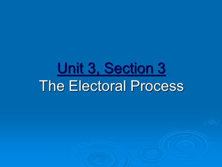 Unit 3, Section 3 The Electoral Process. 1. The Nomination - in which the field of candidates is narrowed I. The First Step A. In the United States, the.