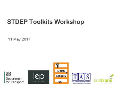 STDEP Toolkits Workshop 11 May 2017. Context Three toolkits will be produced by October 2016 They will help to underpin the support given across the wider.
