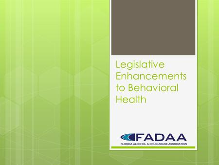 Legislative Enhancements to Behavioral Health. Recent Legislation Behavioral Health Enhancements HB 7019/SB 7068 (2015) SB 12/HB 7097 (2016) Housing Assistance.