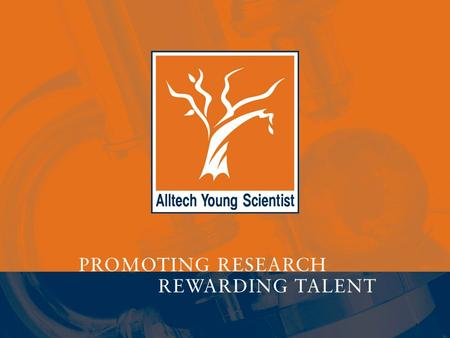 WHAT IS THE ALLTECH YOUNG SCIENTIST AWARD? The Alltech Young Scientist Award program was created by Alltech, emphasizing the company's commitment to science.
