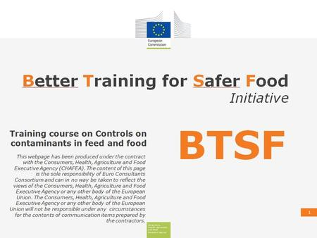 1. Consumers, Health, Agriculture and Food Executive Agency Management of hazards in feed 2.