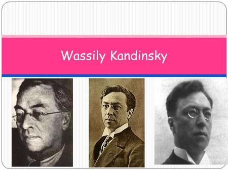 Wassily Kandinsky. Who is Kandinsky? The Russian painter and graphic artist Wassily Kandinsky (1866-1944) was one of the great masters of modern art and.
