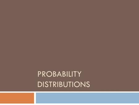 PROBABILITY DISTRIBUTIONS. Probability Distribution  Suppose we toss a fair coin 3 times. What is the sample space?  What is the probability for each.