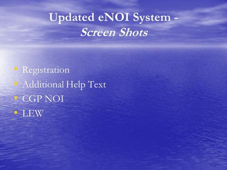 Updated eNOI System - Screen Shots Registration Additional Help Text CGP NOI LEW.
