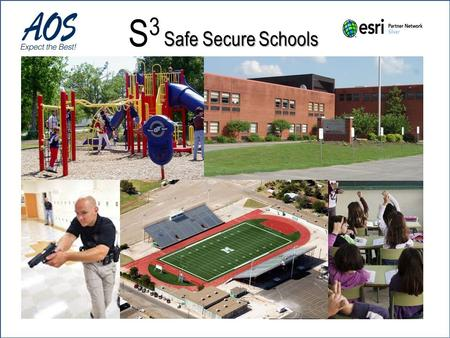 Safe Secure Schools S3S3. Safe Secure Schools Features Single platform design GIS-based, using Esri software technologies Emergency management planning.