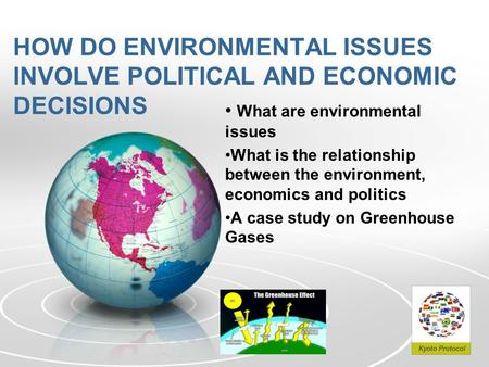 HOW DO ENVIRONMENTAL ISSUES INVOLVE POLITICAL AND ECONOMIC DECISIONS What are environmental issues What is the relationship between the environment, economics.